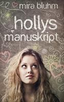 http://ruby-celtic-testet.blogspot.de/2015/02/hollys-manuskript-von-mira-bluhm.html
