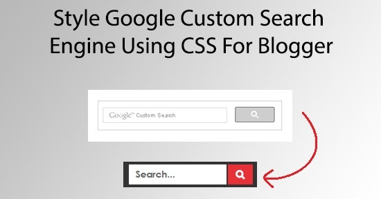 Style Google Custom Search Engine Using CSS For Blogger