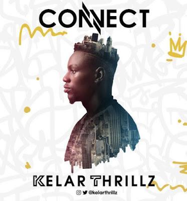 Kelar Thrillz – Connect