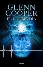 http://lecturasmaite.blogspot.com.es/2013/05/el-ultimo-dia-de-glenn-cooper.html