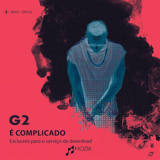 G2 - É complicado (Maxi Single)