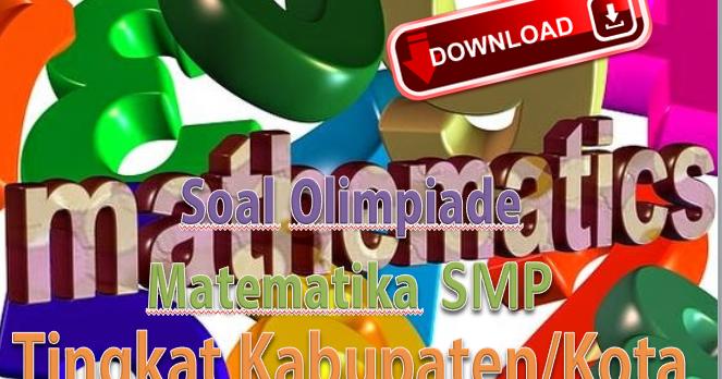 Download Soal Olimpiade Matematika Smp Tingkat Kabupaten Kota Salam Pendidikan Indonesia