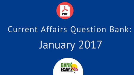 Current Affairs Question Bank: January 2017 | BankExamsToday