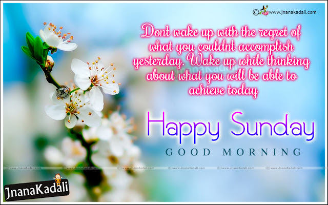 new Happy SUnday English Greetings and messages, famous telugu good morning quotes with family wishes, English Happy Sunday Sayings images, All time best New Good Morning Whatsapp Share chat images, good morning Success Quotes and sayings in english, nice good morning messages online.Happy Sunday and Good Morning Wishes pictures, English Happy Sunday Quotes and Images, Best Sunday Whatsapp Images and Messages online, English Happy Sunday Pictures Free, Happy Sunday Good Morning Lines Online  Free.