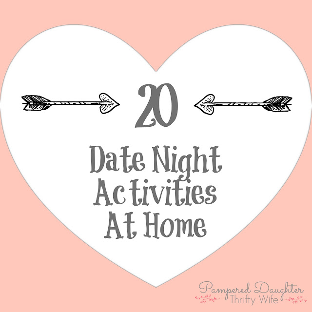 pampered daughter thrifty wife 20 date night activities at home