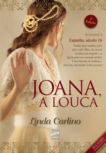 Joana, a Louca - Linda Carlino