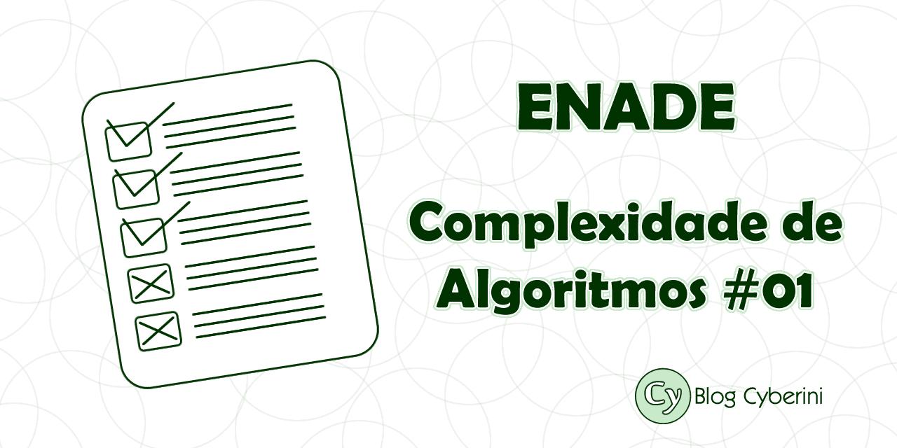 Enade complexidade de algoritmos
