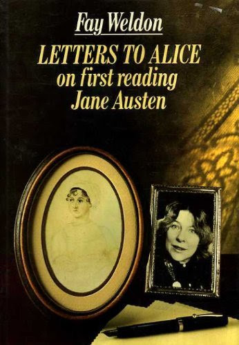 Letters to Alice on First Reading Jane Austen by Fay Weldon