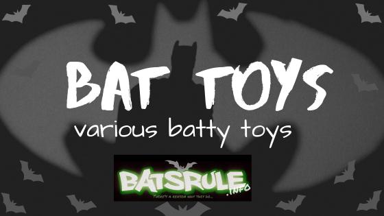 Bat Toys