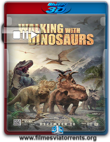 Caminhando com Dinossauros Torrent - BluRay Rip 1080p 3D HSBS Legendado (2014)