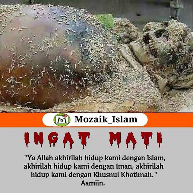 Ya Allah Akhirilah Hidup Kami Dengan Islam, Akhirilah Hidup Kami Dengan Iman, Akhirilah Hidup Kami Dengan Khusnul Khotimah..