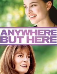 Anywhere But Here | Bmovies