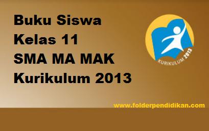 Download Buku Siswa Kelas 11 SMA MA MAK Kurikulum 2013