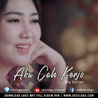 Download Lagu Via Vallen - Aku Cah Kerjo Mp3