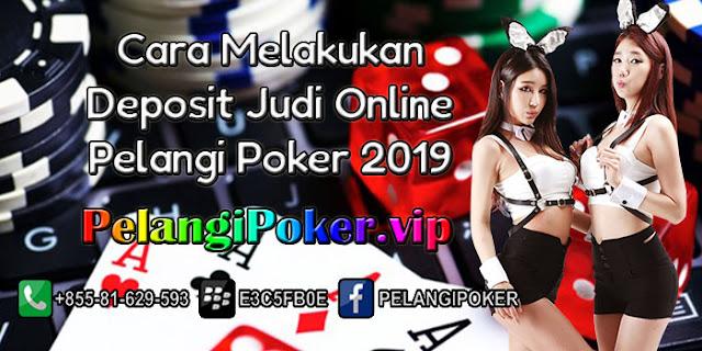 Cara-Melakukan-Deposit-Judi-Online-Pelangi-Poker-2019