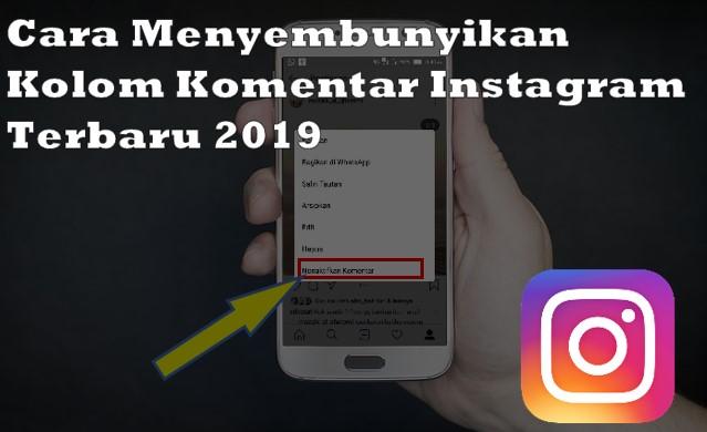 Cara Menyembunyikan Kolom Komentar Instagram Terbaru 2019