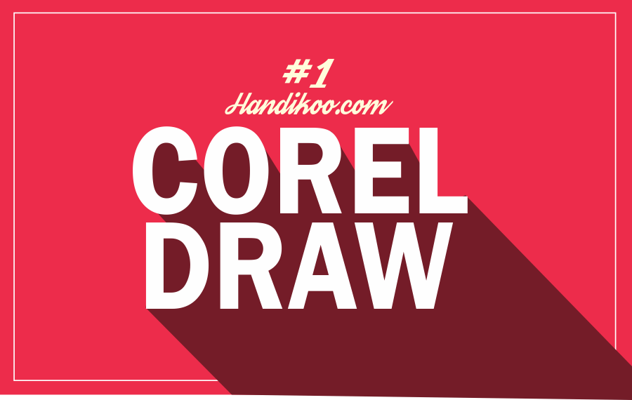 Belajar CorelDraw dan Tutorial CorelDraw - Pengenalan CorelDraw