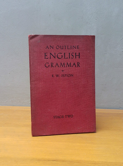 AN OUTLINE ENGLISH GRAMMAR, R. W. Jepson