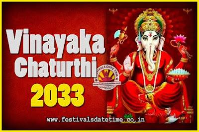 2033 Vinayaka Chaturthi Vrat Yearly Dates, 2033 Vinayaka Chaturthi Calendar