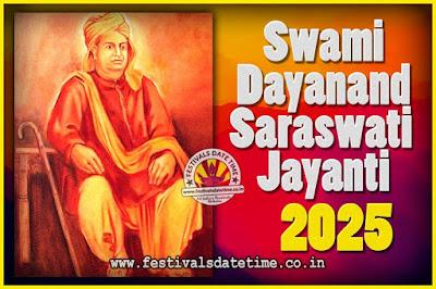 2025 Swami Dayanand Saraswati Jayanti Date & Time, 2025 Swami Dayanand Saraswati Jayanti Calendar