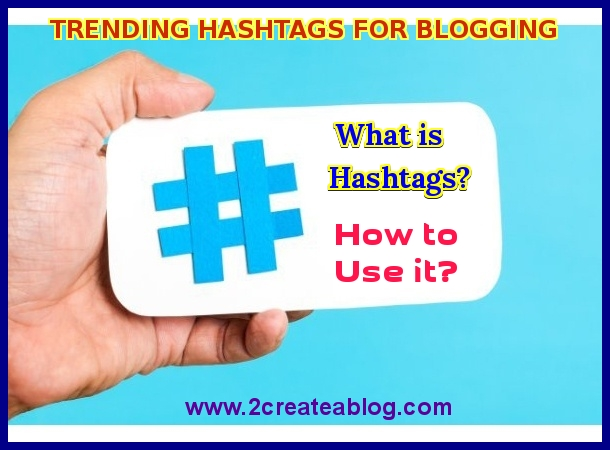 What is Hashtags? Trending Hashtags for Blogging
