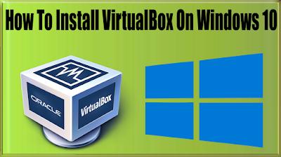 How To Install VirtualBox On Windows 10, Windows 8/8.1, Windows 7 To Install GenyMotion?