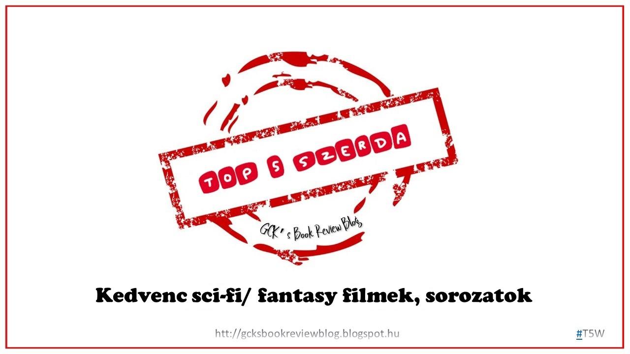 TOP 5 Szerda - Kedvenc sci-fi/ fantasy filmek, sorozatok