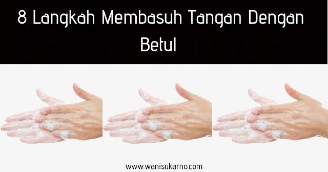 8 langkah membasuh tangan dengan betul