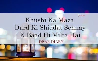 Khushi Ka Maza Dard Ki Shiddat Sehney K Baad Hi Milta Ha ...