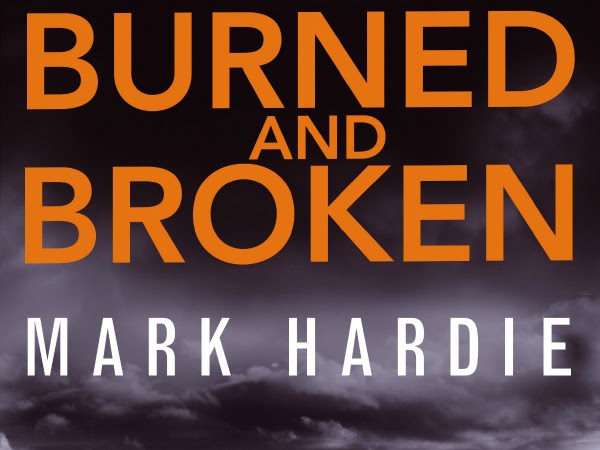 REVIEW - Burned and Broken by Mark Hardie