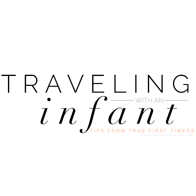 traveling with kids, traveling with an infant, travel tips, baby tips, infant tips, infant travel tips, kids travel tips