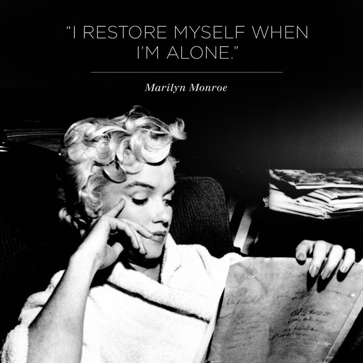 when im alone Marilyn Monroe quotes