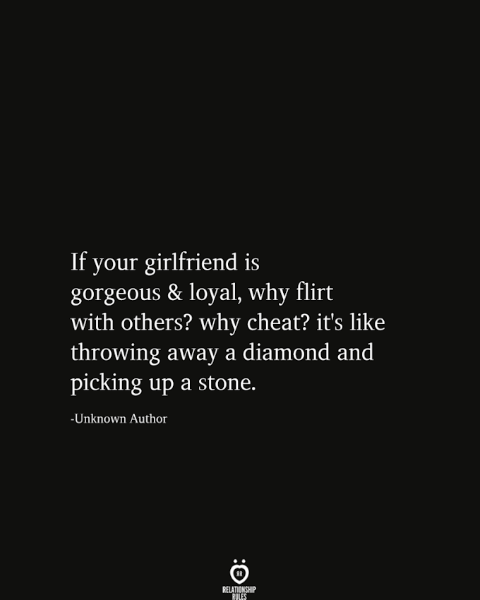If Your Girlfriend Is Gorgeous And Loyal, Why Flirt With Others