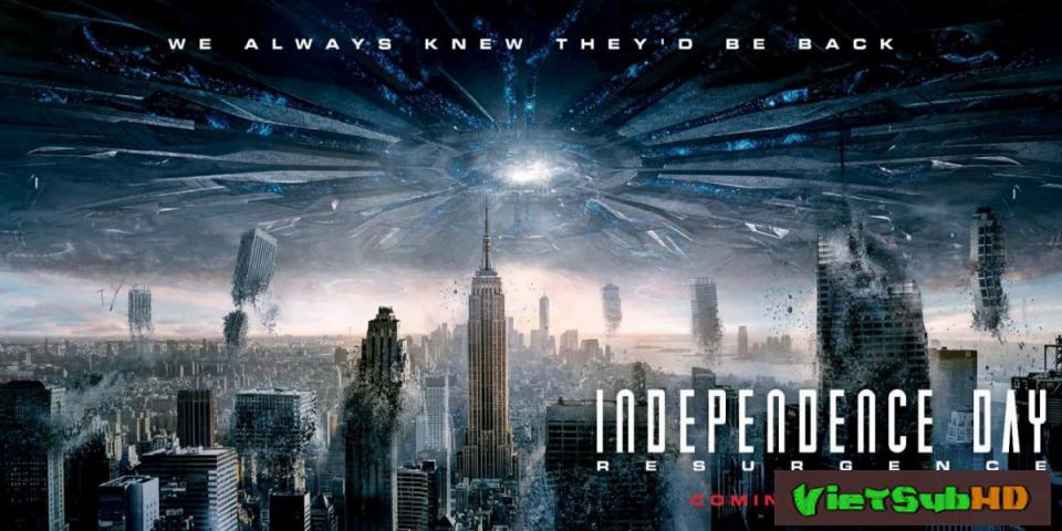 Phim Ngày Độc Lập 2: Sự Hồi Sinh VietSub HD | Independence Day: Resurgence 2016