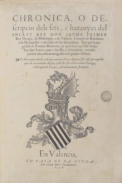 Chronica, o descripcio dels fets, e hazanyes del inclyt Rey don Jaume Primer