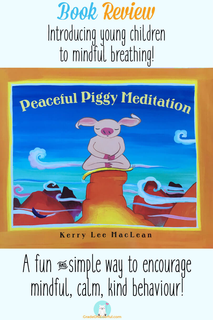 Peaceful Piggy Meditation Book Review by Grade ONEderful. Be sure to check out this very sweet book by Kerry Lee MacLean. It's the perfect book for introducing your young child to mindful breathing...the perfect antidote to our busy, stressful lives. #peacefulpiggy #meditation #booksforkids