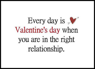 Staying Alive is Not Enough :Every day is valentine's day when you are in the right relationship.