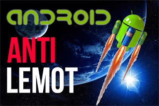 Cara terbaik Mengatasi Android yang lambat alias lemot