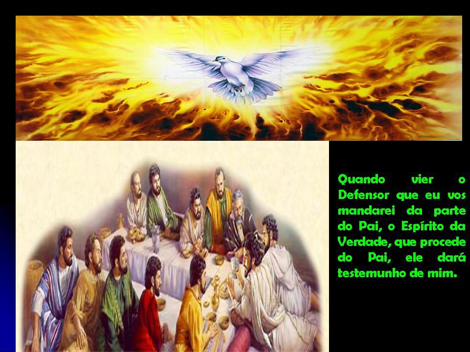 Resultado de imagem para Quando vier o Defensor que eu vos mandarei da parte do Pai, o Espírito da Verdade, que procede do Pai, ele dará testemunho de mim.
