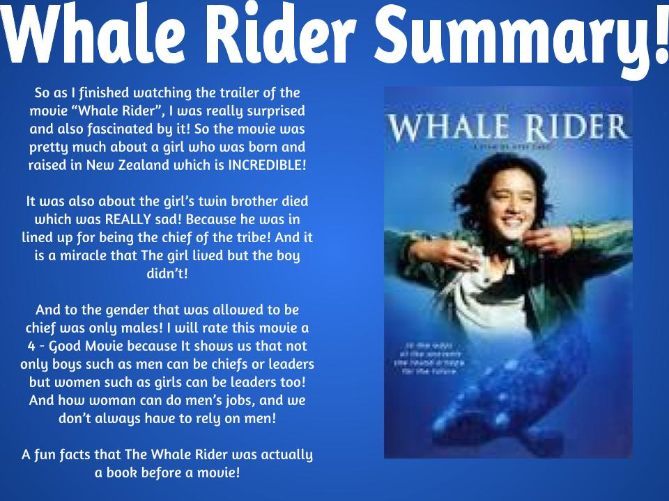 whale rider summary Whale rider (2002) a contemporary story of love, rejection and triumph as a young girl fights to fulfill her destiny.