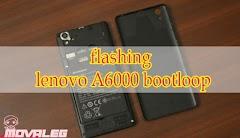 Cara Mudah Flash Lenovo A6000 Yang Bootloop 100% Berhasil