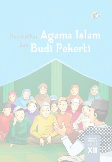 Download Buku Siswa Kurikulum 2013 SMA SMK MAN Kelas 12 Mata Pelajaran Pendidikan Agama Islam dan Budi Pekerti