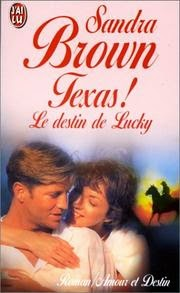 http://lachroniquedespassions.blogspot.fr/2014/07/texas-le-destin-de-lucky-de-sandra-brown.html