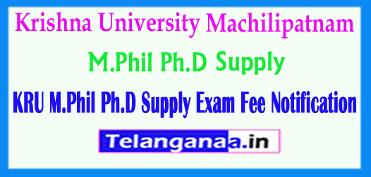 KRU Krishna University M.Phil Ph.D Supply Exam Fee Notification