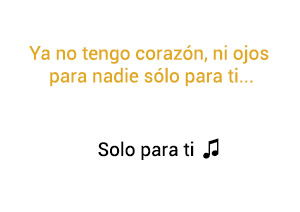 Camila Solo Para Ti significado de la canción.
