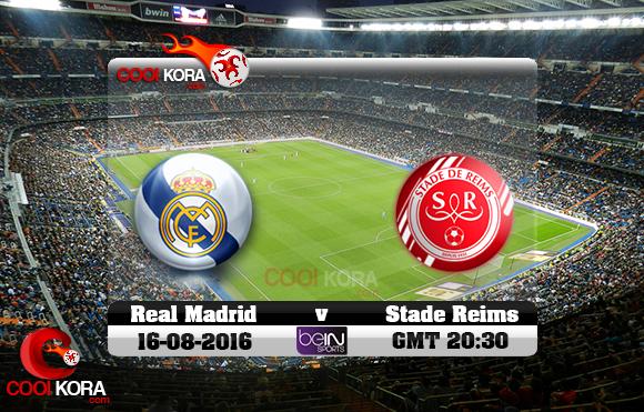مشاهدة مباراة ريال مدريد وستاد ريمس اليوم 16-8-2016 كأس سانتياغو برنابيو