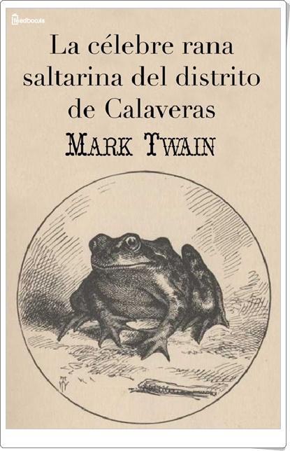 """""""La célebre rana saltarina del condado de Calaveras"""" de Mark Twain"""