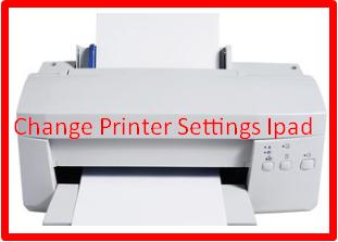 Change Printer Settings Ipad