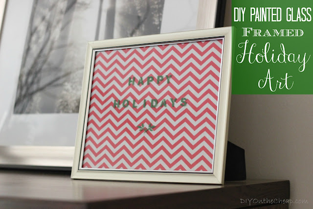 DIY {Painted Glass} Framed Holiday Art