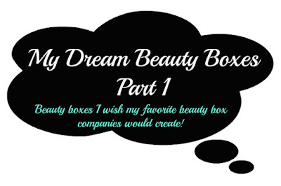 My Dream Beauty Boxes part 1